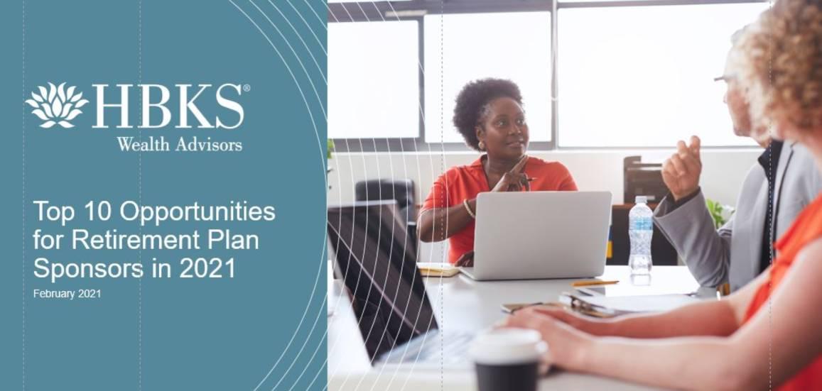 Top 10 Opportunities for Retirement Plan Sponsors in 2021
